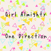 Girl Almighty - One Direction Cover