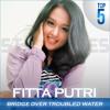 Fitta Putri - Bridge Over Troubled Water (Simon & Garfunkel) - Top 5 #SV3