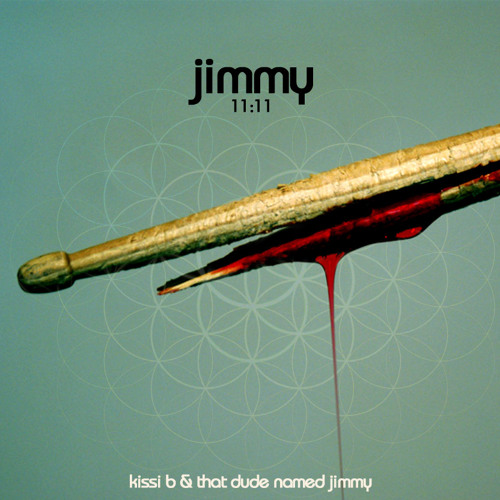 Kissi B & That Dude Named Jimmy- Jimmy 11:11 (Prod by Stereossauro)