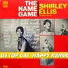 NAME GAME - SHIRLEY ELLIS - HAPPY REMIX  2014 DJ TOP CAT NY