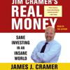 JIM CRAMER'S REAL MONEY Audiobook Excerpt