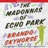 THE MADONNAS OF ECHO PARK Audiobook Excerpt