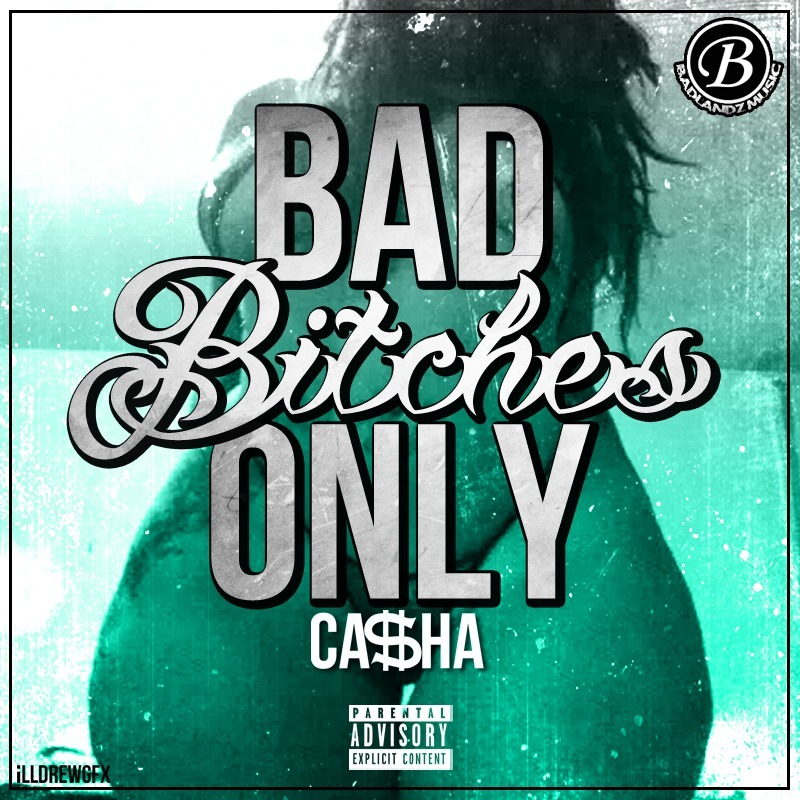 Casha - Bad Bitch's Only [Thizzler.com]