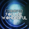Crooper - You Are Wonderful (Short Mix)