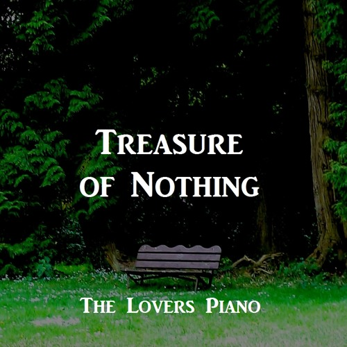 Treasure of Nothing - The Lovers Piano