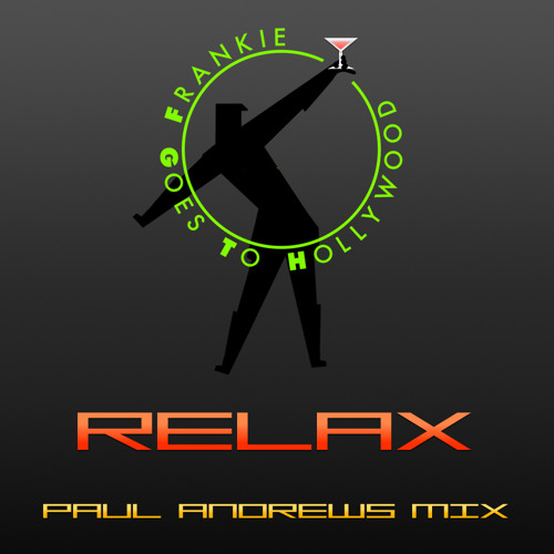Relax (Paul Andrews Mix) - Frankie Goes To Hollywood