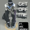 Spirit Led - Get Off Me ft Doc Savage