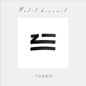 Faded (PETIT BISCUIT Remix) by ZHU