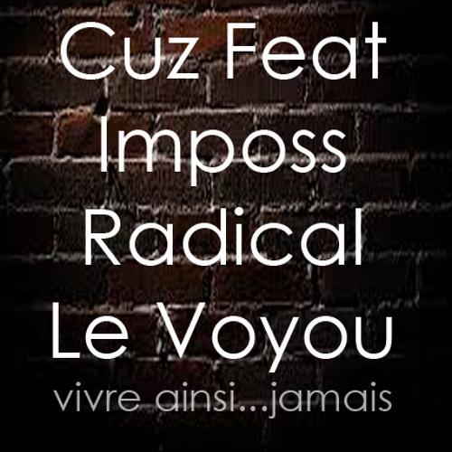 Cuz Feat Imposs Radical Le Voyou -  Vivre Ainsi..jamais