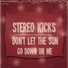 Stereo Kicks - Don't Let The Sun Go Down On Me - Live Week 7
