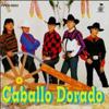 Caballo Dorado Me Vale (Cotton Eyed Joe)