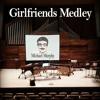 Girlfriends Medley - arr. Bob Becker