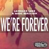 Laidback Luke & Marc Benjamin  - We're Forever (Odd Men Out Remix)