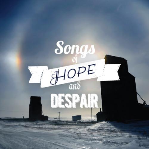 Songs of Hope en Despair deel 1