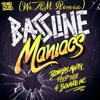 Bassline Maniacs (We AM Remix)[Free Download]