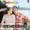 Hai Teri Meherbani - The Shaukeens - Jubin Nautiyal