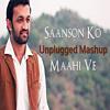 Saanson Ko - ZiD - Arijit Singh - Maahi Ve (Kaante) Unplugged Mashup | Darshit Nayak