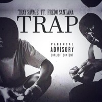 Tray Savage X Fredo Santana - Trap