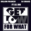 Dillon Francis & DJ Snake Ft. Lil Jon - Get Low For What
