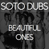 Soto Dubs - Beautiful Ones