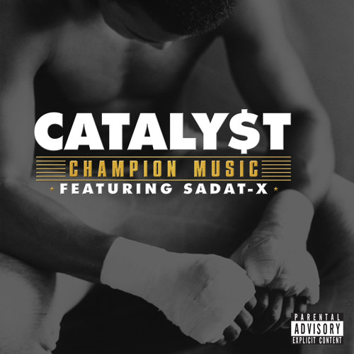 CHAMPION MUSIC- Featuring Sadat X