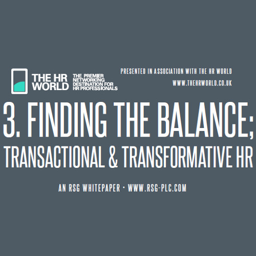 Finding the Balance; Transactional & Transformative HR