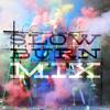 Slow Burn Mix