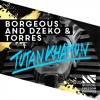 Borgeous and Dzeko & Torres - Tutankhamun (Original Mix)[OUT NOW]