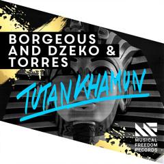 Borgeous and Dzeko & Torres - Tutankhamun (Original Mix)[OUT NOW]