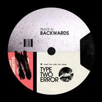 TYPE TWO ERROR - BACKWARDS