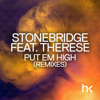 Stonebridge Feat. Therese - Put Em High (Atilla Cetin Nitec Remix) mp3