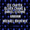 Lee Carter, Oliver Chang & Daniel Etienne - Arkham (Michael Brun Mix)