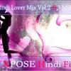 2014 Hindi Lover Mix Vol.2 ( XPOSE-Hindi Film ) Prod by DJ Mihira Revo (Revolution DJ's)
