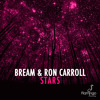 Bream & Ron Carroll - Stars (Original Mix) [OUT NOW]