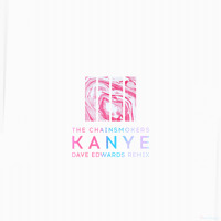 The Chainsmokers - Kanye Ft. SirenXX (Dave Edwards Remix)