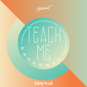 Teach Me (Original Mix) by Bakermat