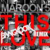 Maroon 5 - This Love (Bangkook Remix) [FREE DOWNLOAD]