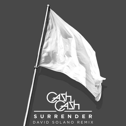 Cash Cash - Surrender (David Solano Remix)[Out Now]