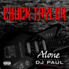 Chuck Taylor ft. DJ Paul (Three 6 Mafia) - Alone (Clean)