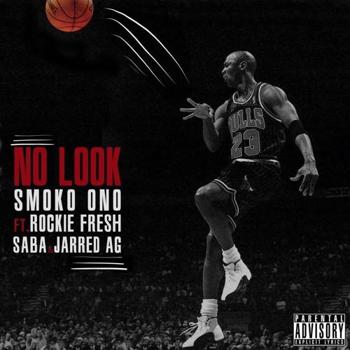 No Look Ft. Rockie Fresh, Saba & Jarred AG