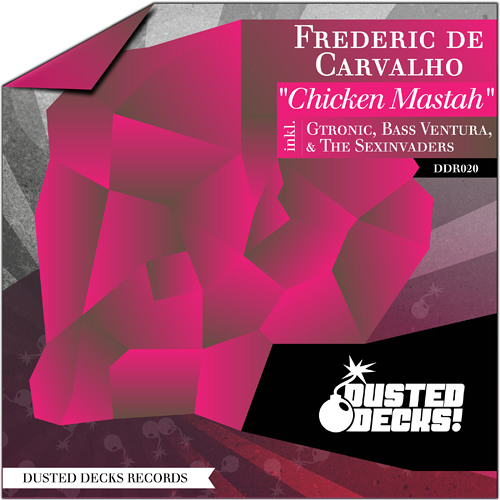 Frederic De Carvalho - Chicken Mastah /// incl. Gtronic remix