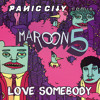 Maroon 5 - Love Somebody (Panic City Remix) [out on Interscope]