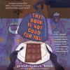 This Book Is Not Good for You by Pseudonymous Bosch - Audiobook Excerpt