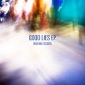 Routine Escorts – Good Lies EP