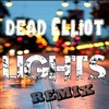 Lights - Ellie Goulding [Dead Elliot Remix]