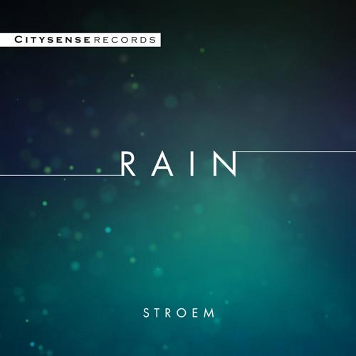Stroem - Rain (Original Mix) [Free Download]