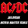 AC/DC - Jail Break (Mobin Master Remix)##FREE DOWNLOAD##