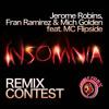 Jerome Robins, Fran Ramirez & Mich Golden feat. MC Flipside - Insomnia - REMIX CONTEST