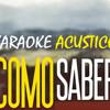 Como Saber - Miguel Angel (Karaoke Acustico)