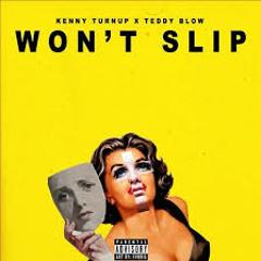 Kenny Turnup- WON'T SLIP